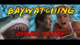 Baywatching Shark Derby