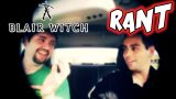 blairwitch-rant