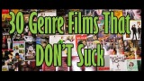 30 Genre Films That DON'T Suck
