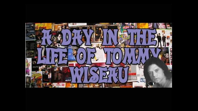 A Day in the Life of Tommy Wiseau