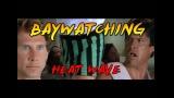 Baywatching: Heat Wave