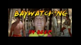 Baywatching: In Deep