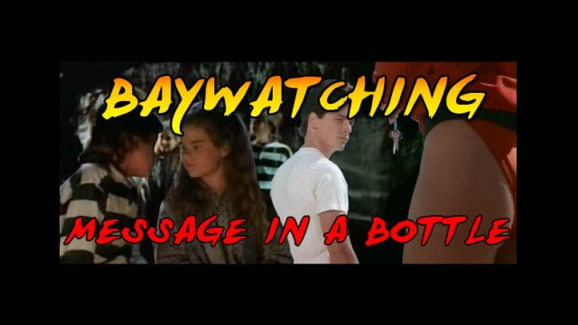 Baywatching: Message in a Bottle
