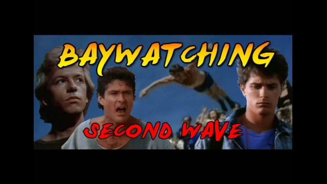 Baywatching: Second Wave