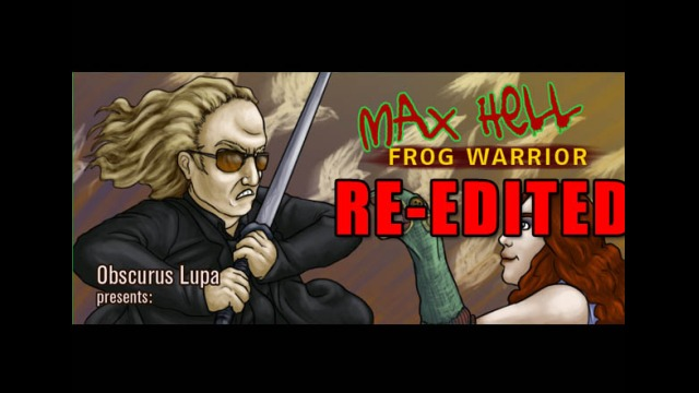 OLP: Max Hell: Frog Warrior: RE-EDITED