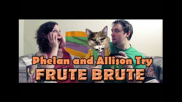 Phelan and Allison Try Frute Brute