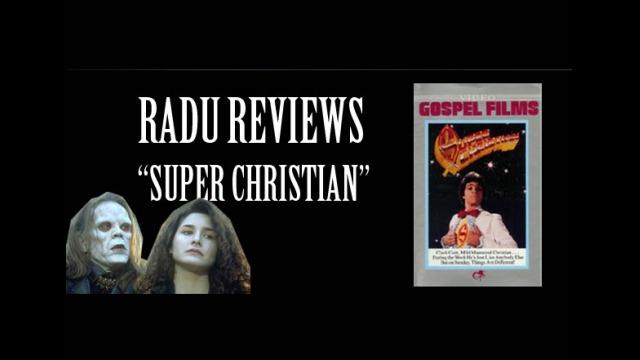 Radu Reviews: Super Christian