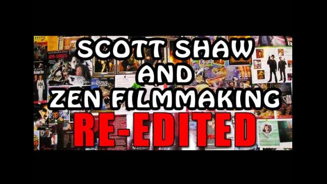 Scott Shaw and Zen Filmmaking: RE-EDITED