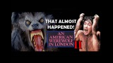 That Almost Happened! An American Werewolf in London II