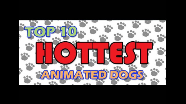 Top 10 Hottest Animated Dogs