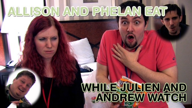 Allison & Phelan Eat While Julien & Andrew Watch