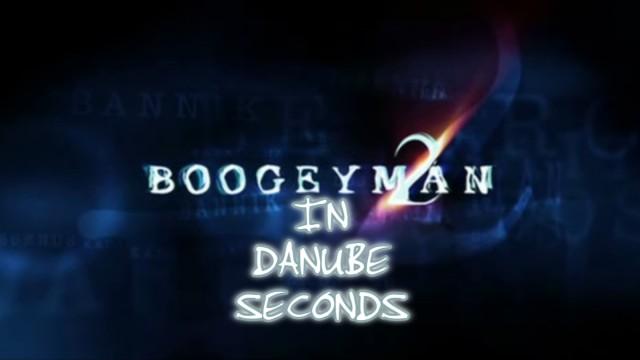 Boogeyman 2 In Danube Seconds