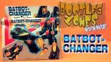 Bootleg Zones: BatBot-Changer