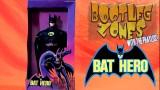 Bootleg Zones: Bat Hero