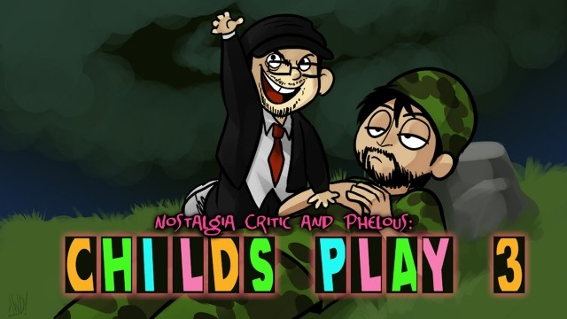 Nostalgia Critic and Phelous: Child's Play 3