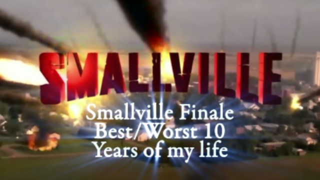 Smallville Finale 10 Years of My Life...