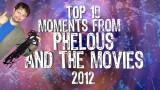 Top 10 Phelous Moments 2012
