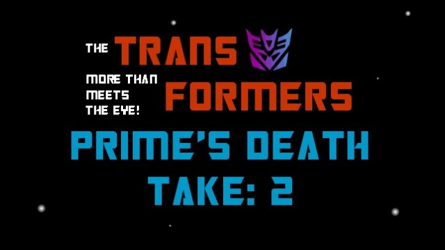 Transformers - Prime's Death Take 2