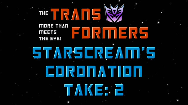Starscream's Coronation Take 2
